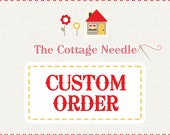 special custom order for Lesley : counted cross stitch supplies hand embroidery