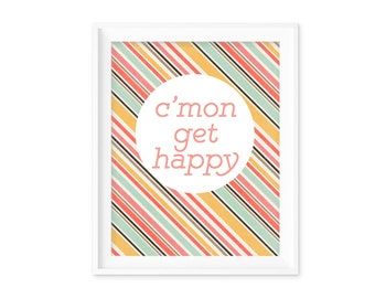 Inspirational Typography Typographic Art Print Playroom Nursery Childrens Art Stripes Orange Blue Pink Colorful Typography Come On Get Happy
