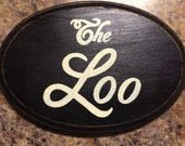The Loo Oval Plaque Wooden Hand Painted Sign European English Bathroom Restroom Wall Decor You Pick Color!