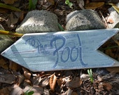 To the Pool Shabby chic beach cottage distressed reclaimed eco friendly sign