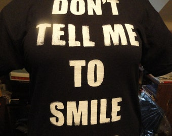 Don't Tell Me to Smile More shirt