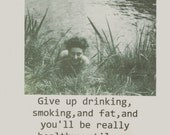 Give up Drinking Quote and French Vintage Photo