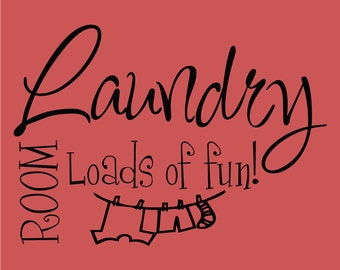 Laundry ROOM Loads of Fun!  Cursive Decor vinyl wall decal quote sticker Inspiration