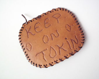 "Vintage ""Keep On Tokin"" Leather Craft Project"