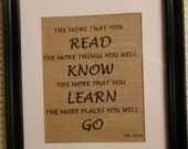"""The More You Read - The More Places You Will Go - Dr. Seuss - Rustic Burlap Wall Art  - 8 1/2"""" x 11"""""""