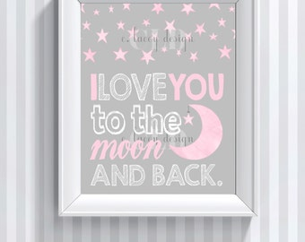I Love You To The Moon And Back Nursery Wall Art Girl Nursery Wall Art Baby Girl Printable Nursery Art Pink and Gray