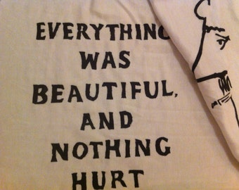 Hand Painted Quote Scarf - Everything was beautiful - Kurt Vonnegut