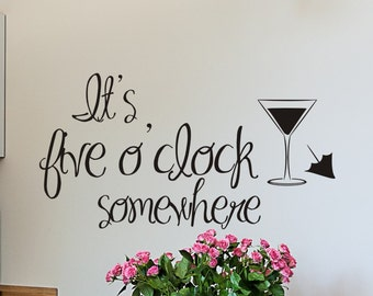 wall decal Its Five Oclock Somewhere vinyl lettering living room or family room wall decoration
