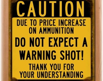 Caution: Do Not Expect A Warning Shot Sign