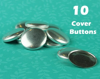 10 Cover Button/Self Covered Buttons - CHOOSE Size, Back, Tool, Template - Fabric Cover Buttons