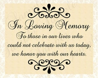 Frameable Wedding In Loving Memory Sign, Printable Digital Download Wedding In Memoriam  5x7 and 8x10 - 106