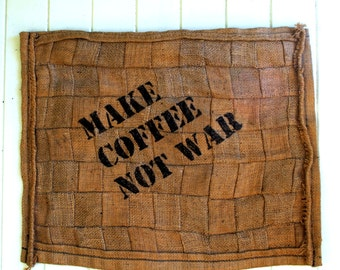 Burlap Quilt 'Make Coffee Not War'- Wall Hanging - Cafe Decor - OOAK