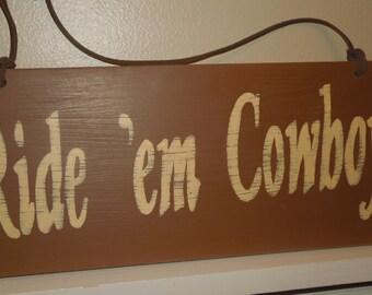 Ride 'Em Cowboy  hand painted sign