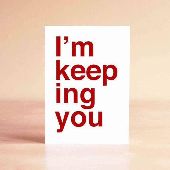 Valentine Card - Anniversary Card - Wedding Card - Engagement Card - Boyfriend Card - I'm keeping you