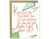 Funny Birthday Card - Sarcastic Birthday Card, Birthday Cake and Candles, Birthday Humor, Birthday Card, Getting Older Card - One Day Older