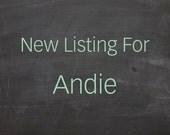 Custom Order for Andie