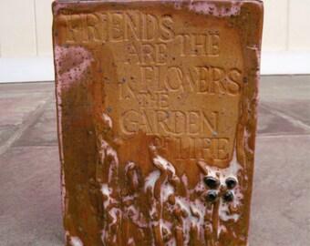Signed Art Pottery Joy Elaine Praznik Sweeney Rectangular Vase ~ Friends Are the Flowers in the Garden of Life