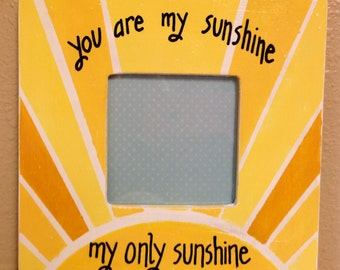 You Are My Sunshine Picture Frame-Sunshine Frame-You Make Me Happy