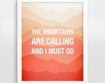 Inspirational Quote, The Mountains Are Calling Print, Mountain Art Print, Wanderlust Motivational Quote Print, John Muir