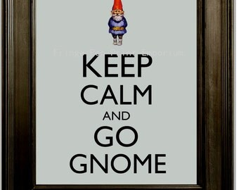 Keep Calm Gnome Art Print 8 x 10 - Keep Calm and Go Gnome - Funny Garden Gnome Humor