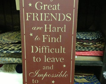 Truly Great Friends Handcrafted Sign
