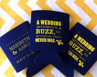 Wedding Without a Buzz is a Wedding That Never Was can cooler, Bee theme wedding, bumble bee, wedding buzz can cooler, wed buzz drink holder
