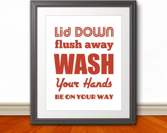 Lid Down Flush Away Wash Your Hands Be On Your Way, Bathroom Print, Wash Your Hands Art, Bathroom Art, Typography, Custom Size & Color