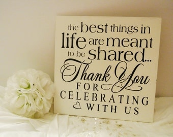Wedding Sign, the best things in life are meant to be shared thank you celebrating, white black, wedding decor, wood sign, photo prop