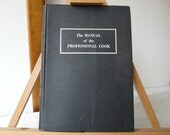 Vintage Cookbook, Marcel Pouget, 1957, The Manual of the Professional Cook, Franco-American