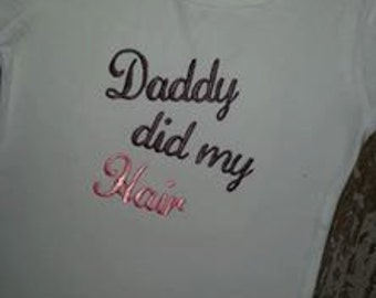 Daddy Did My Hair Embroidered Shirt