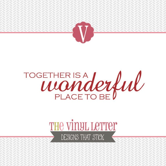 Together Is A Wonderful Place To Be Love Wedding Vinyl Wall