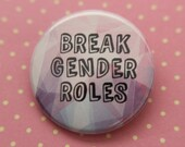 Break Gender Roles - Pinback Button