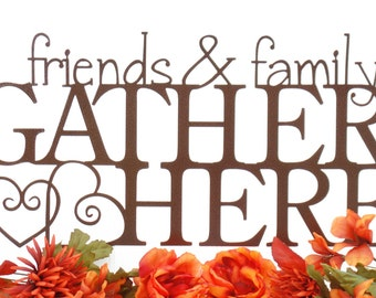 Friends & Family Gather Here Metal Sign - Copper, 24x12, Outdoor Sign, Metal Sign, Metal Wall Art, House Sign