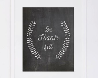 Thanksgiving Print, Be Thankful Chalkboard Print