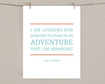 Inspiring Quote Typography Art Print - I'm looking for someone to share in an adventure - J.R.R. Tolkien Quote - Orange & Aqua blue, 8x10