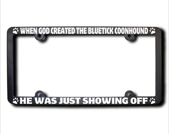 When God Created The Bluetick Coonhound License Plate Frame (T) USA