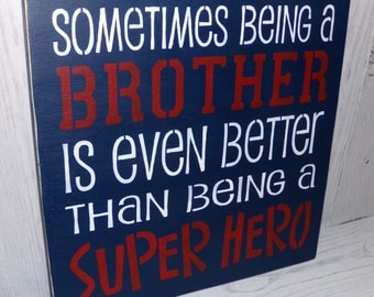 Sometimes Being A Brother Is Even Better Than Being A Superhero -Brother Sign-Superhero Sign-Navy and Red Bedroom-Boys Bedroom Decor