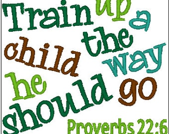 Train up a child the way he should go Saying - Machine Embroidery Designs