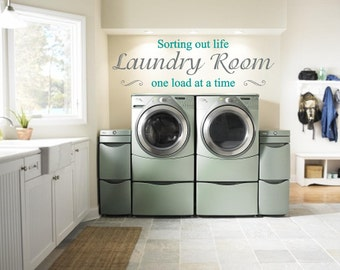 Laundry Room Sorting Out Life One Load At A Time Vinyl Wall Art Decor (# LR-SOL-2)