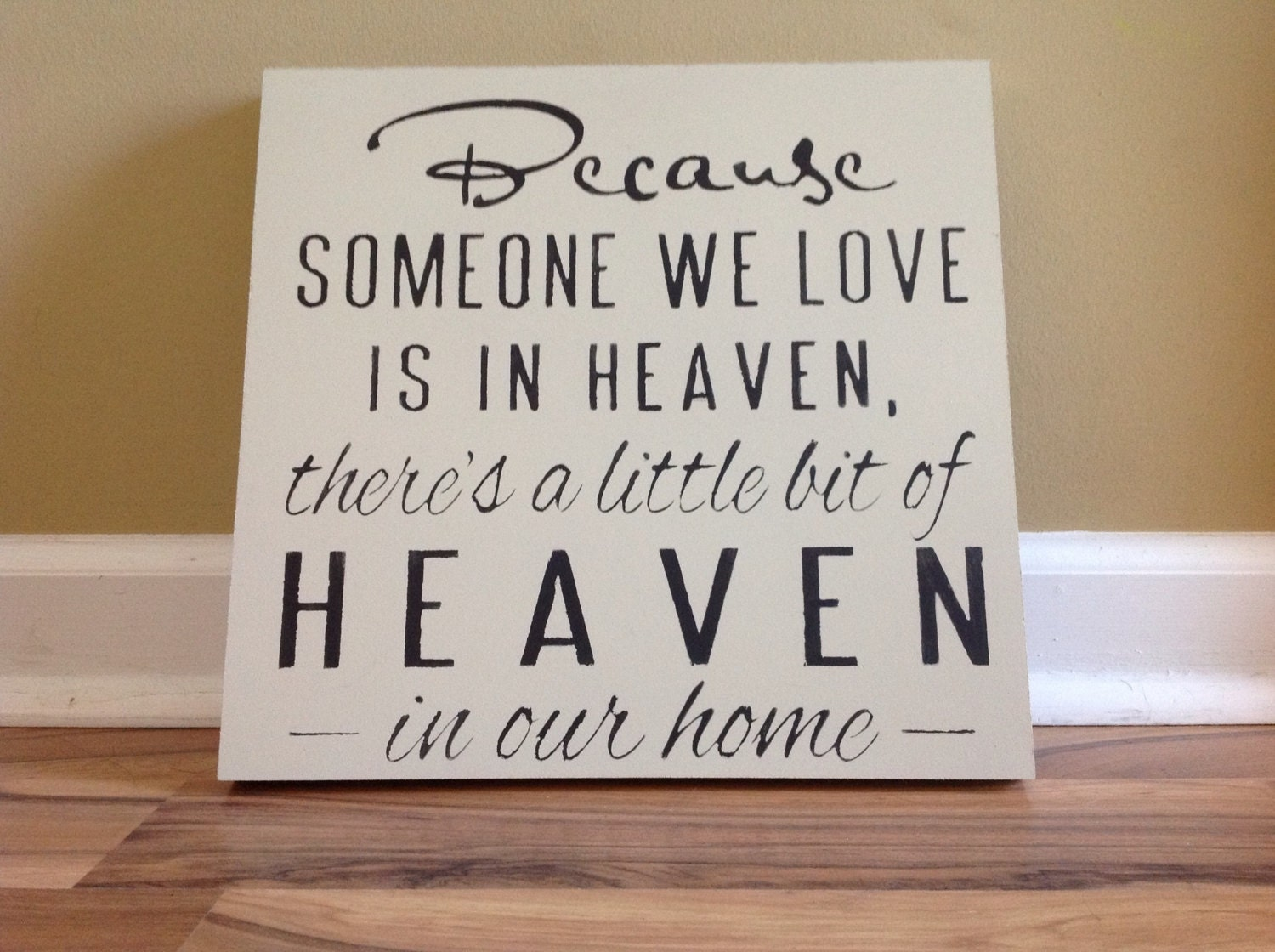 Because Someone We Love Is In Heaven There S A Little Bit