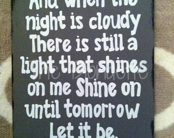 The Beatles. Let it be. Lyrics. 9 x 12 inch wooden sign. Song lyrics.