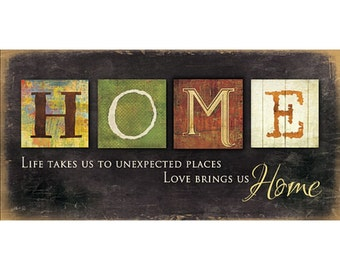 MA784 - Life takes us to unexpected places...love brings us Home  / Textured, finished wall decor ready to hang by Marla Rae