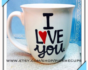 I love you hand painted coffee mug - wedding gift- anniversary gift - gifts for your wife