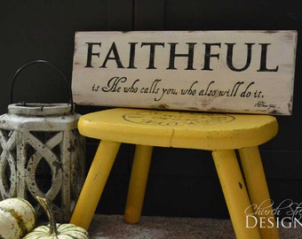 Custom Hand Painted Signs - Faithful is He who calls you - Bible Verse Sign