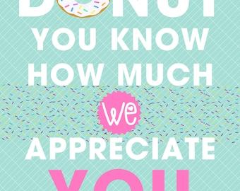 Donut Teacher Appreciation Sign : Donut You Know How Much We Appreciate You