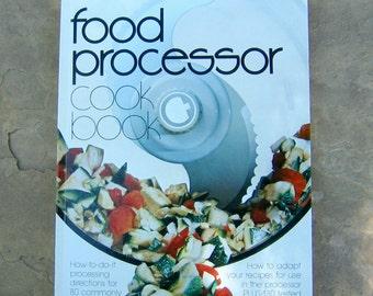 Food Processor Cook Book, Vintage Better Homes and Gardens Food Processor Cook Book, Vintage 1979 Cookbook