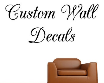 Custom Wall Decal - Any Font and Size. Custom Vinyl Wall Decal Personalized