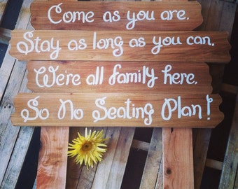 Come as you are stay as long as you can wedding sign