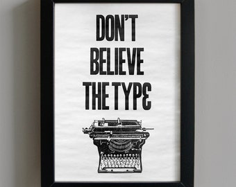 Don't Believe The Type - original letterpress print, gift for writer, vintage type poster
