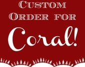 Custom Order for Coral